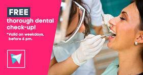FREE thorough dental check-up! Valid on weekdays, before 6pm.