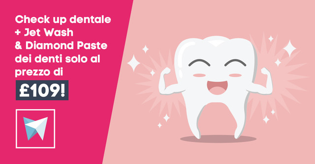 Check up dentale + Jet Wash & Diamond Paste dei denti solo al prezzo di £109!